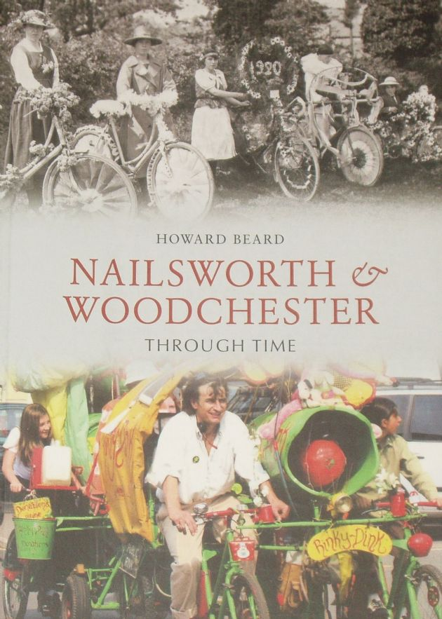 Nailsworth and Woodchester Through Time, by Howard Beard